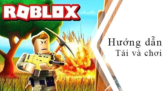 Hướng dẫn cách tải và chơi ROBLOX trên điện thoại